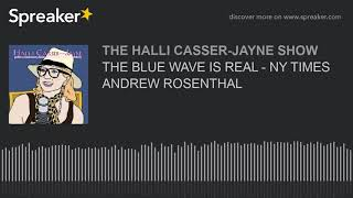 THE BLUE WAVE IS REAL - NY TIMES ANDREW ROSENTHAL