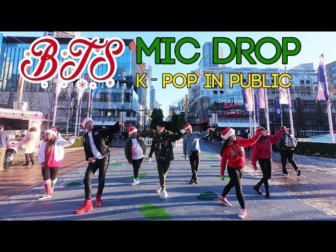 "[KPOP IN PUBLIC VANCOUVER] BTS (방탄소년단): ""MIC DROP (REMIX)"" Dance Cover [K-CITY] HOLIDAY VER."