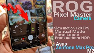 ROG Phone Pixel Master Camera for Zenfone Max Pro M2 | Pro Mode Slo Mo 120 fps