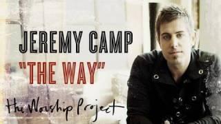 Watch Jeremy Camp The Way video