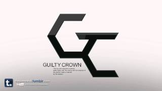 Guilty Crown - ???? / Bios (Rearranged Medley)