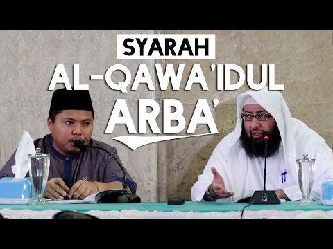 Syarah Al-Qawa'idul Arba' - Syaikh Abdurrahman Ar-Rusyaidan & Ustadz Aan Chandra Thalib, LC