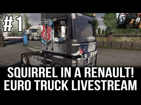 Squirrel Drives a Renault Truck!! - Part #1 (ETS 2 Live-stream with TSM 3.5 and Desk Cam)