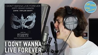 I Don't Wanna Live Forever - Zayn ft. Taylor Swift | One Hour Song Challenge