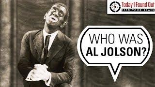 Al Jolson - Misunderstood Hero or Villain?