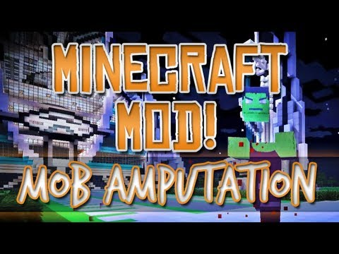 Minecraft Mod! - Mob Amputation (OFF WITH YOUR HEAD!)