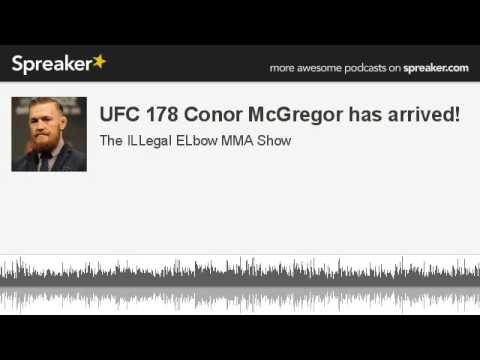 UFC 178 Conor McGregor has arrived part 3 of 6 made with Spreaker