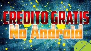 (EXCLUSIVO) Como Colocar Credito de Graça no celular Android 10/02/2015