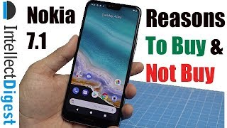 Nokia 7.1 India Detailed Review With 5 Reasons To Buy And 2 To Not Buy