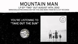 Watch Mountain Man Take Out The Sun video
