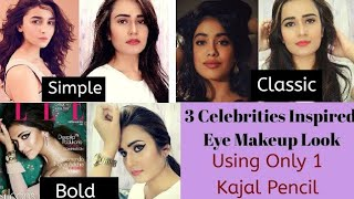 3 Celebrities Inspired Eye Makeup Look/ Simple,Classic, Bold/Using Only 1 Kajal Pencil/SWATI BHAMBRA