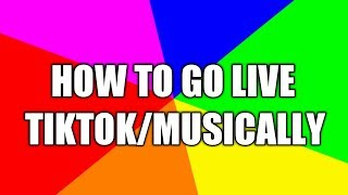 How to go LIVE in Tiktok/Musically