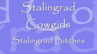 Watch Stalingrad Cowgirls Stalingrad Bitches video