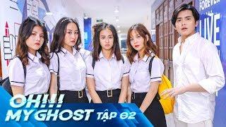 OH MY GHOST | TẬP 2 | Phim Ma Học Đường 2019 | LA LA SCHOOL