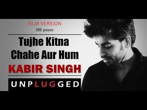 Download Lagu  Tujhe kitna chahe aur hum | Unplugged | Film Version | Kabir Singh | Sidd Mp3 Free