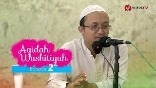 Kajian Kitab: Syarh Aqidah Wasithiyah 2 - Ustadz Aris Munandar