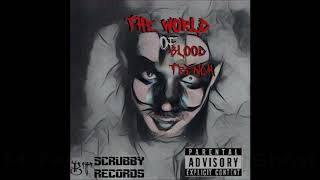 14. Fade Away FT. Thy Gh6st - The World Of Blood Trench