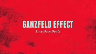 Ganzfeld Effect - Love Hope Doubt