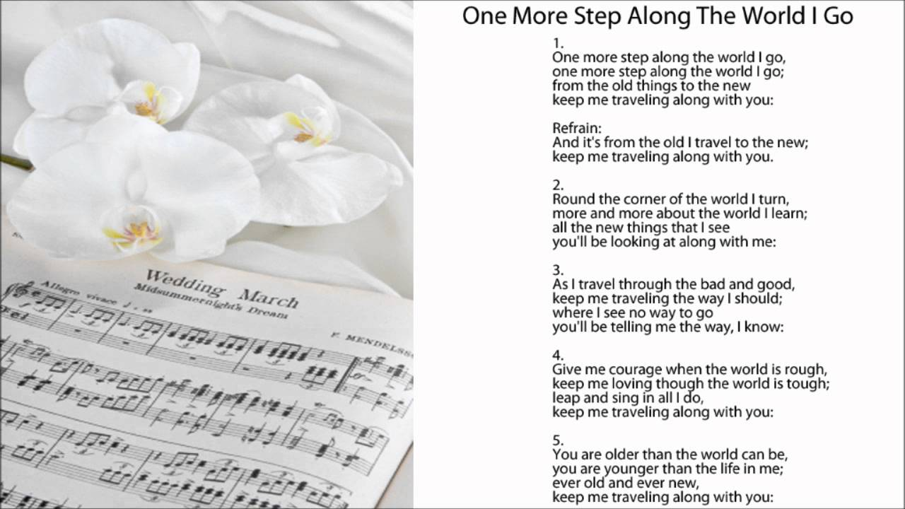 One More Step Along The World I Go W Lyrics Popular Wedding Hymns