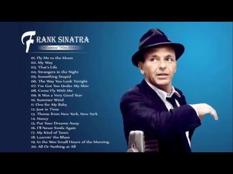 Frank Sinatra Greatest Hits - The Best Of Frank Sinatra HQ