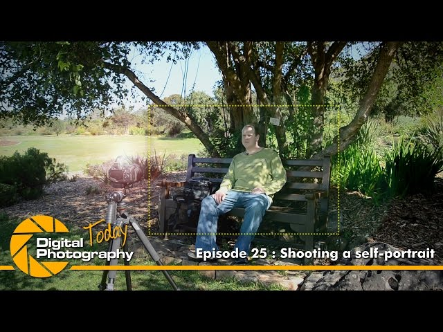 Episode 25 - Shooting a self-portrait [Digital Photography Today]