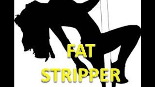 ERR-  Fat Stripper Stage Name