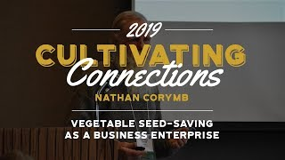 Nathan Corymb - Vegetable Seed-Saving as a Business Enterprise - PFI Annual Conference 2019