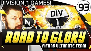 DIVISION 1 GAMES! - FUT ROAD TO GLORY!! - #93 - FIFA 16 Ultimate Team