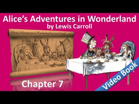 Chapter 07 - Alice's Adventures in Wonderland by Lewis Carroll - A Mad Tea-Party