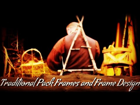 Traditional Pack Frames and Frame Designs