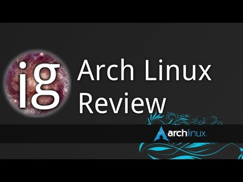 Arch Linux Review (Early 2012) - Linux Distro Reviews