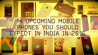 Upcoming Mobiles | 14 Smartphones We Expect in India in 2016 | Digit.in