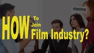 How to Join Film Industry? | Ep. 1 | Hindi