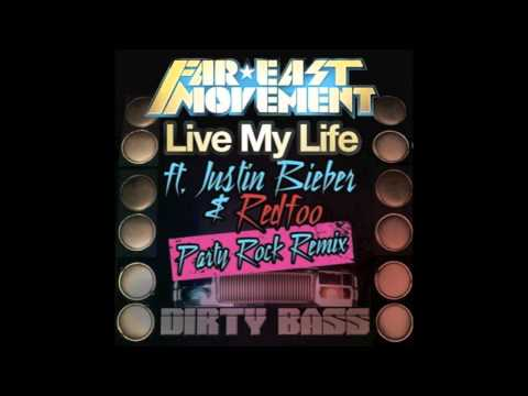 Live My Life PARTY ROCK REMIX - Far East Movement ft. Justin...