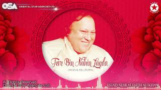 Tere Bin Nahin Lagda Nusrat Fateh Ali Khan Original Version Tere Bin Official Osa Worldwide