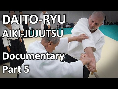 Daito-ryu Aikijujutsu Documentary (5/6) The concept of Aiki in Daito-ryu