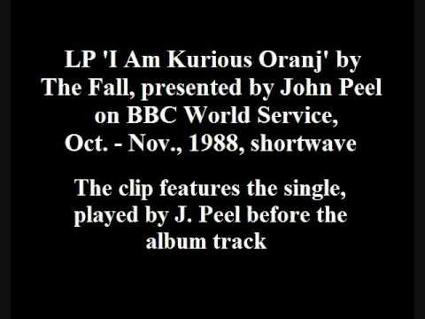The Fall - I Am Kurious Oranj LP, presented by John Peel