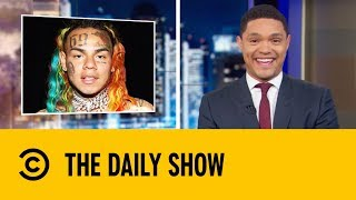 Tekashi 6ix9ine Is Going Into Witness Protection | The Daily Show with Trevor Noah
