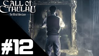 Call of Cthulhu Walkthrough Gameplay Part 12 – Chapter 12 PS4 PRO 1080p Full HD – No Commentary