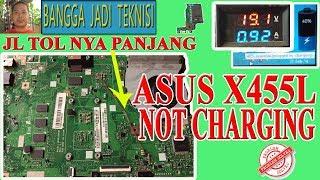 Memperbaiki Laptop Asus X455L Pakai Baterai Normal / Repair X455LJ REV.3.1 Not Charging