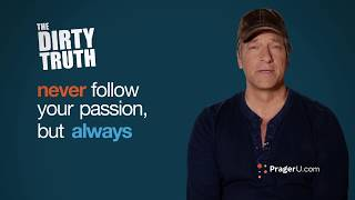 "Stop Lying to Your Kids! They SHOULD NOT, ""Follow Their Passion"" - Mike Rowe, explains."