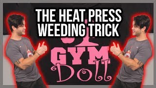 Weeding Made Easy Using the Heat Press Trick
