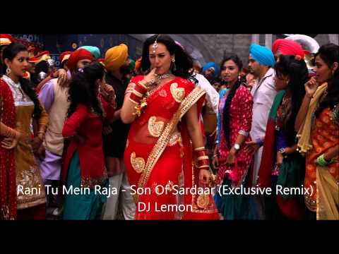 Rani Tu Mein Raja Son Of Sardaar Exclusive Remix)   DJ Lemon