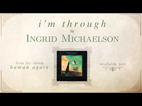Ingrid Michaelson - Im Through