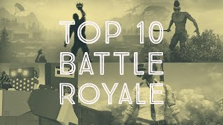Top 10 - Battle Royale Games