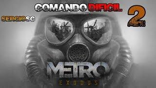 Metro Exodus #2 Dificultad COMANDO DIFÍCIL El Volga 2 - Gameplay Directo Español PC STEAM