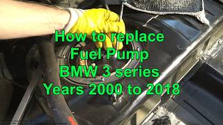 How to replace Fuel Pump. BMW 3 series E34, E90, E30. Years 2000 to 2018