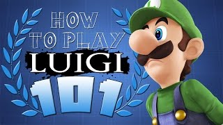 HOW TO PLAY LUIGI 101 - Super Smash Bros. for Wii U