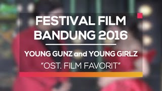 Young Gunz and Young Girlz - Medley Ost. Film Favorit (Festival Film Bandung 2016)