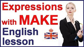 Learn 5 English expressions with MAKE